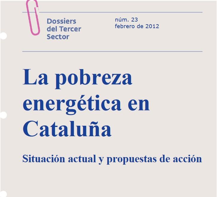 La pobreza energética en Cataluña. Situación actual y propuestas de acción