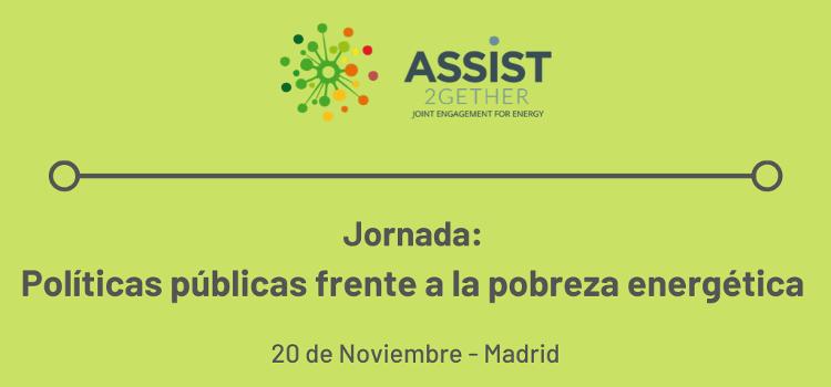 Jornada del proyecto ASSIST en Madrid: Políticas públicas frente a la pobreza energética