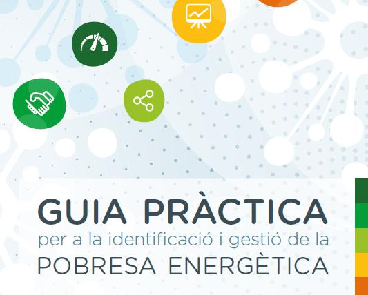 Guia pràctica per a la identificació i la gestió de la pobresa energètica