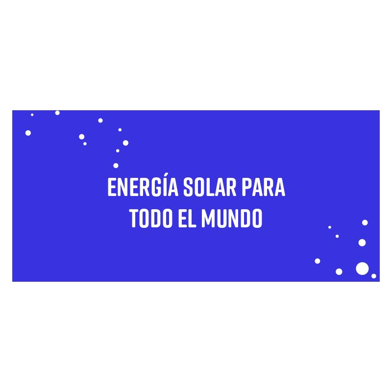 Energía solar para todo el mundo