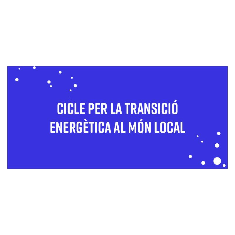 Cicle per la transició energètica al món local