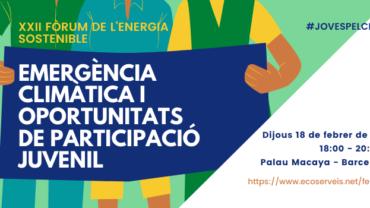XXII Fòrum de l'Energia Sostenible: Emergència climàtica i oportunitats de participació juvenil