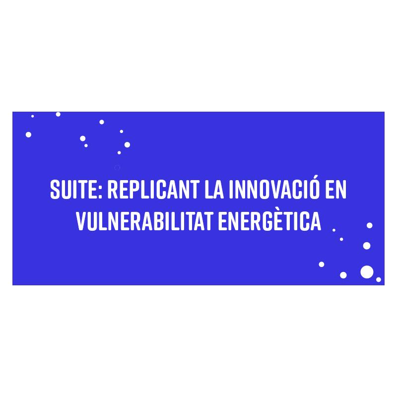SUITE – Replicant la innovació en vulnerabilitat energètica