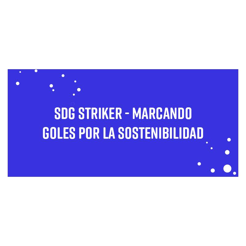 SDG Striker – Marcando goles por la sostenibilidad